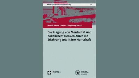 Die Prägung von Mentalität und politischem Denken durch die Erfahrung totalitärer Herrschaft