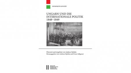 Domokos Kosáry: Ungarn und die internationale Politik 1848/49